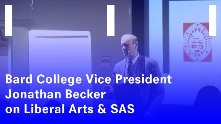 Bard College Vice President Jonathan Becker on Liberal Arts & SAS