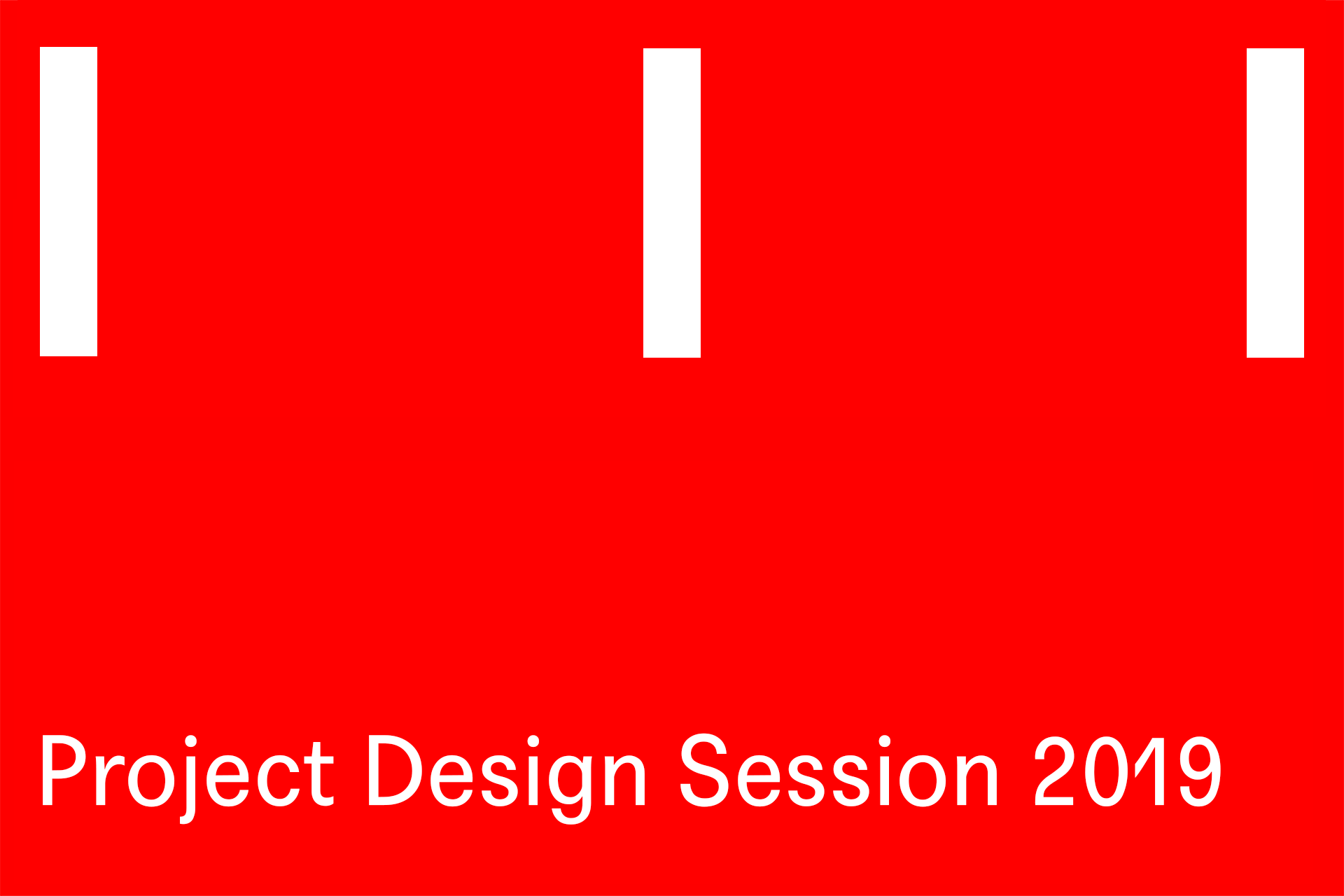 Project Design Session 2019